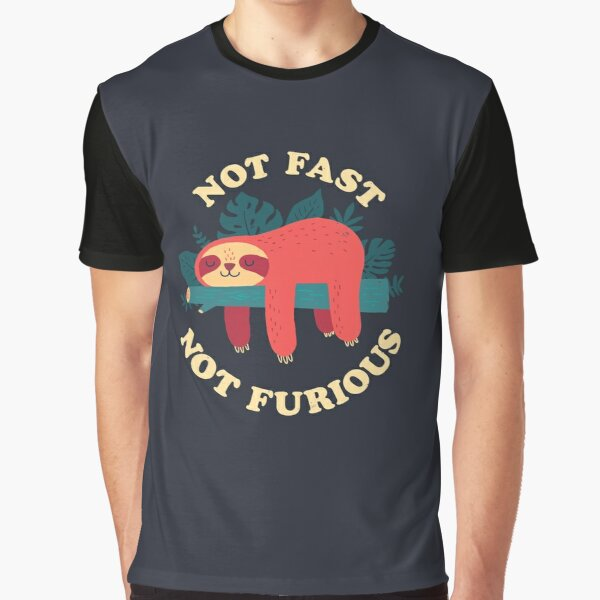 Not Fast, Not Furious Graphic T-Shirt