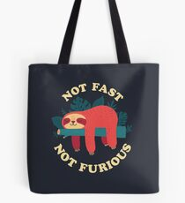 Not Fast, Not Furious Tote Bag