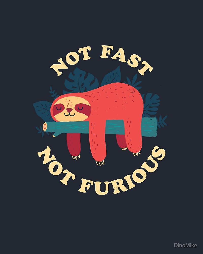 Not Fast, Not Furious by DinoMike