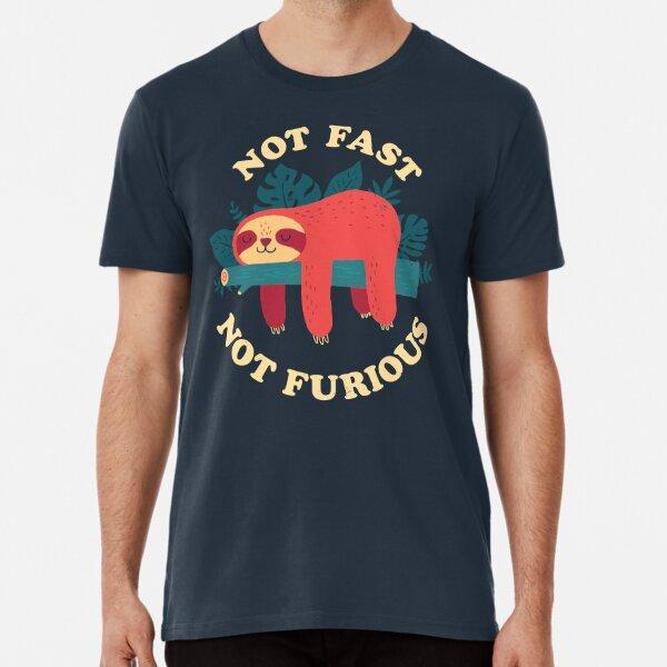 Not Fast, Not Furious Premium T-Shirt