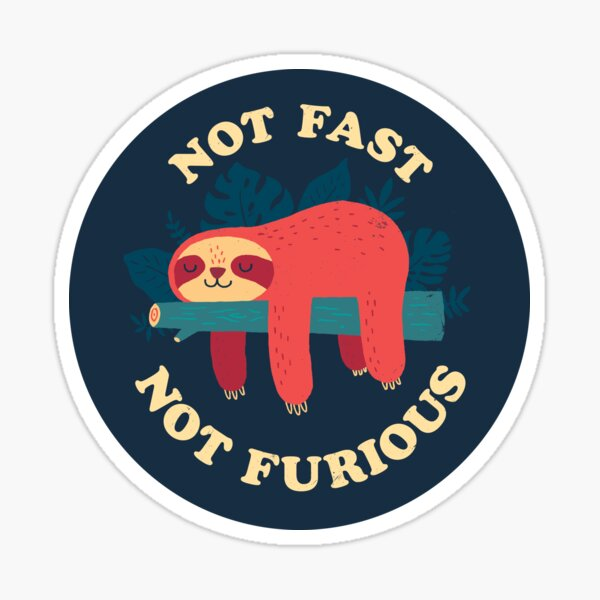 Not Fast, Not Furious Sticker