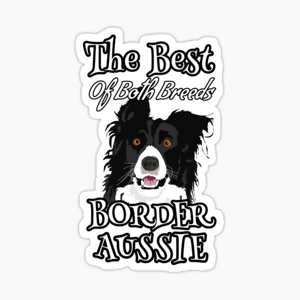 Border Aussie The Best of Both Breeds Sticker