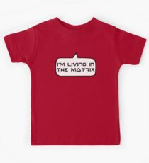 I'm living in the Matrix by Bubble-Tees.com Kids Tee