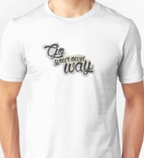 Go Your Own Way Quote T-Shirt