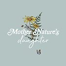 Mother Nature's Daughter by GreatLakesLocal