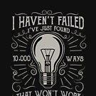 Ich habe nicht versagt Ich habe gerade 10000 Wege gefunden, die nicht funktionieren Motivational T-Shirt von aashiarsh