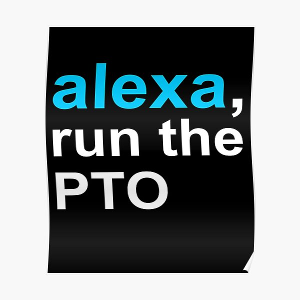 Alexa, Run the PTO Funny School Volunteer Appreciation Gift Design Poster
