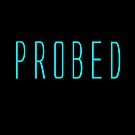 Probed by Chillee Wilson by ChilleeWilson