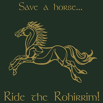Save a horse... Ride the Rohirrim! - Tan by reddesilets
