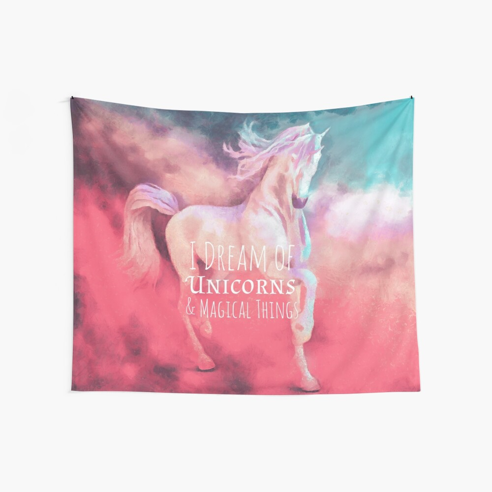 I Dream of Unicorns & Magical Things Wall Tapestry