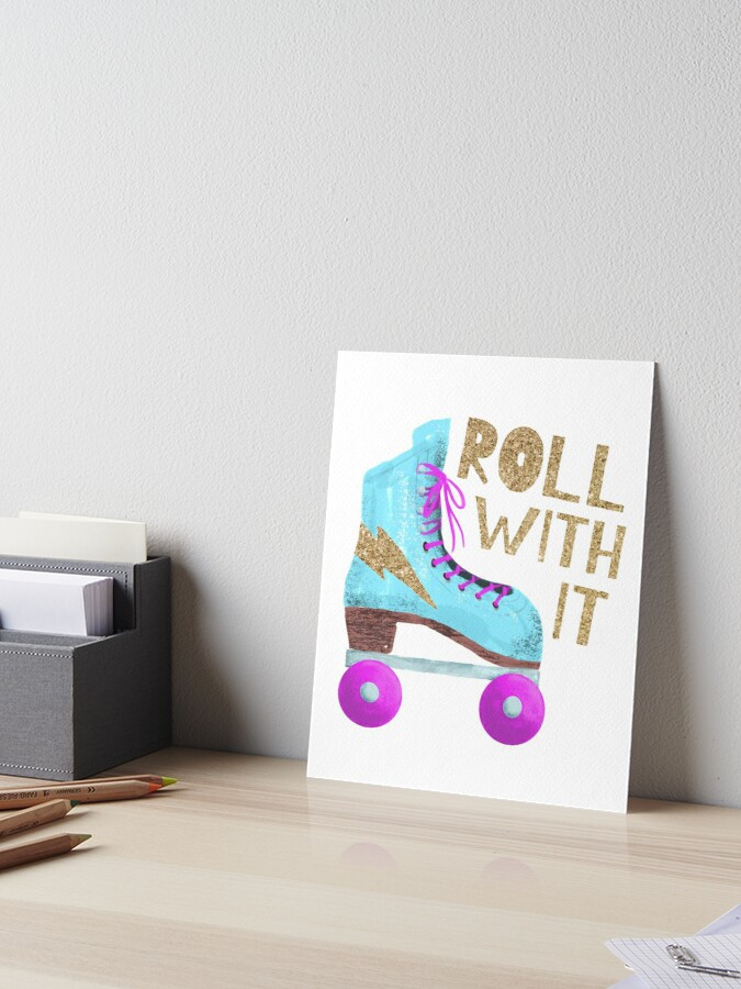 Roll With It Vintage Roller Skate Art Board Print By Namibear Redbubble