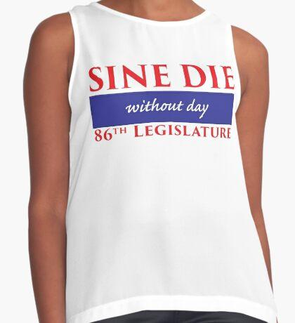 Sine Die - Without Day - Texas Legislature 86th Legislative Session Sleeveless Top
