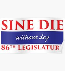 Sine Die - Without Day - Texas Legislature 86th Legislative Session Poster