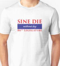 Sine Die - Without Day - Texas Legislature 86th Legislative Session Slim Fit T-Shirt