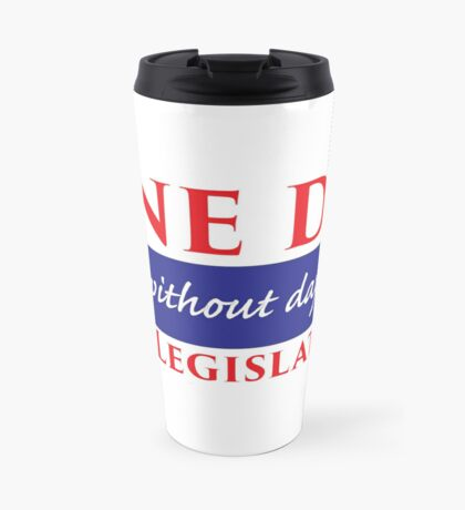 Sine Die - Without Day - Texas Legislature 86th Legislative Session Travel Mug