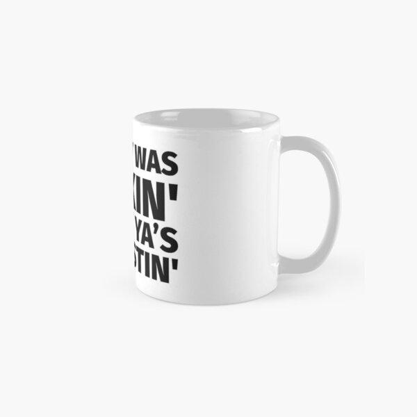 Well It was Fuckin....Disgusting!  Classic Mug