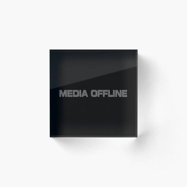 Media Offline Acrylic Block