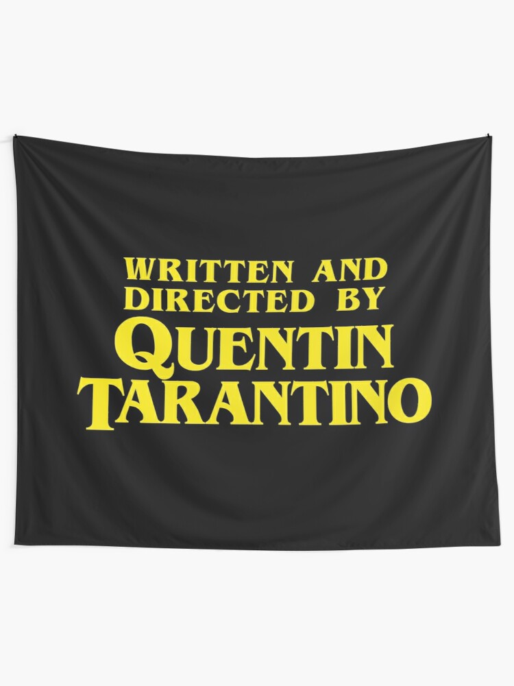 Alternate view of Written and Directed by Quentin Tarantino Tapestry