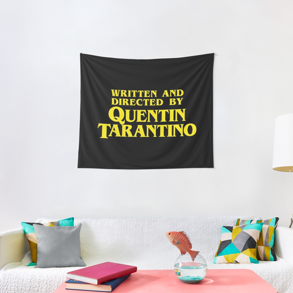 Written and Directed by Quentin Tarantino Tapestry