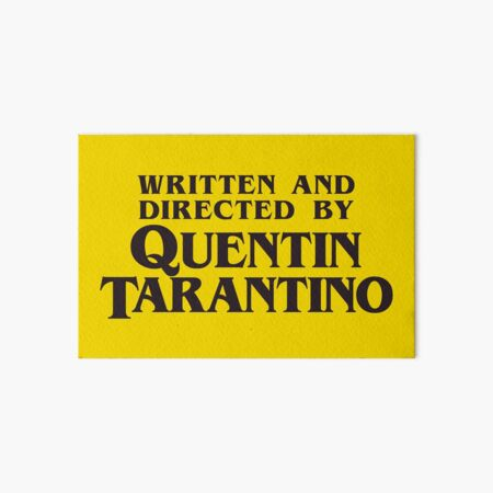 Written and Directed by Quentin Tarantino Art Board Print