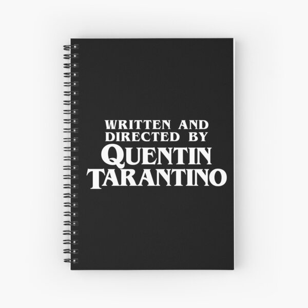 Written and Directed by Quentin Tarantino Cahier à spirale