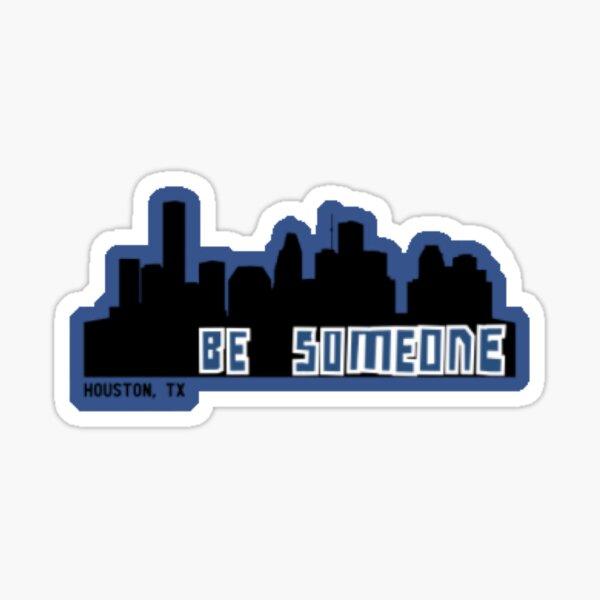 Be Someone Sticker
