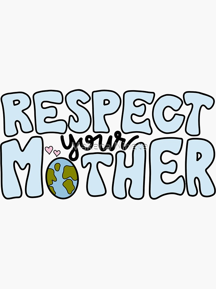 Respect your mother by j-n-m