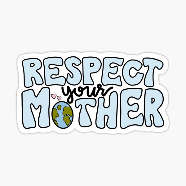 Respect your mother Sticker