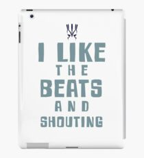 I LIKE THE BEATS AND SHOUTING Jaylah Quote from Star Trek Beyond iPad Case/Skin