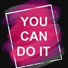 Sie können es tun - motivierend T-Shirt von aashiarsh