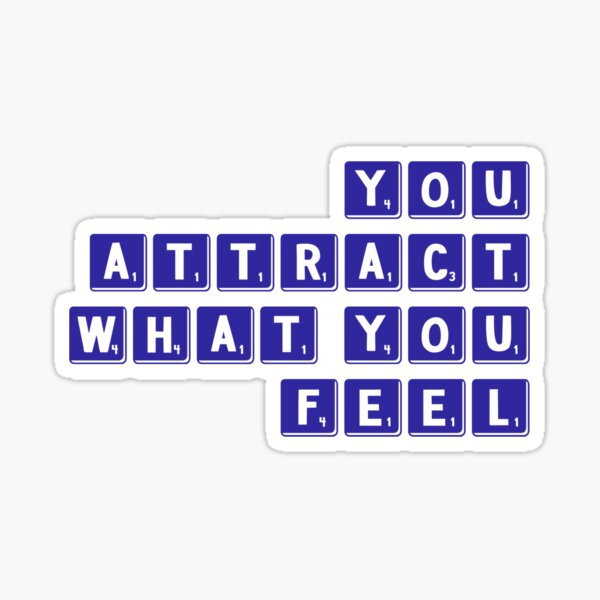 You Attract What you Feel - LOA  Sticker