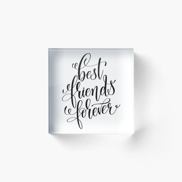 Best Friends Forever Inspirational Quotes Acrylic Block