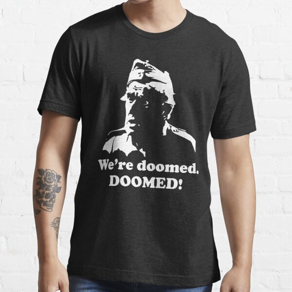 We're Doomed Private James Frazer Dads Army Essential T-Shirt