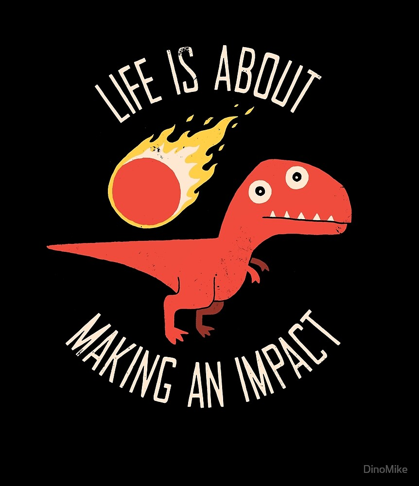 Making An Impact by DinoMike