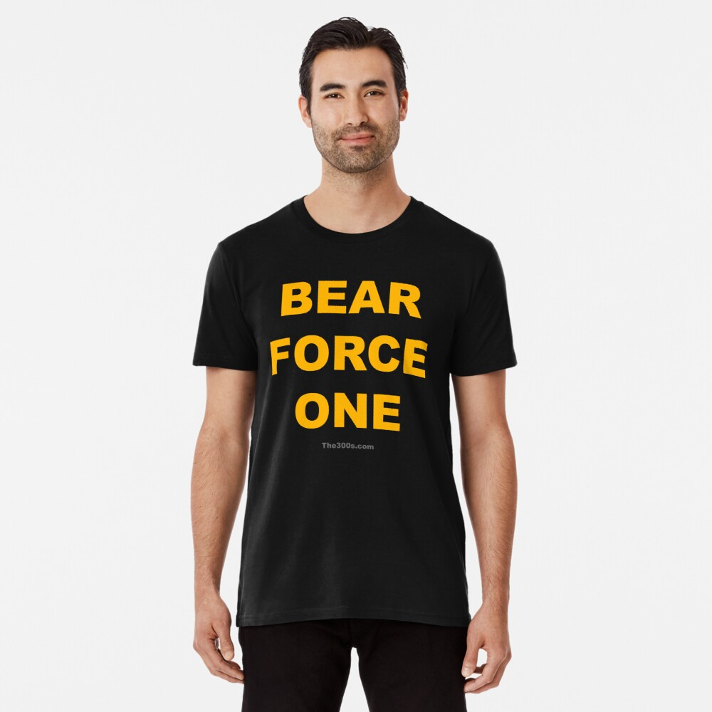 Bear Force One Premium T-Shirt
