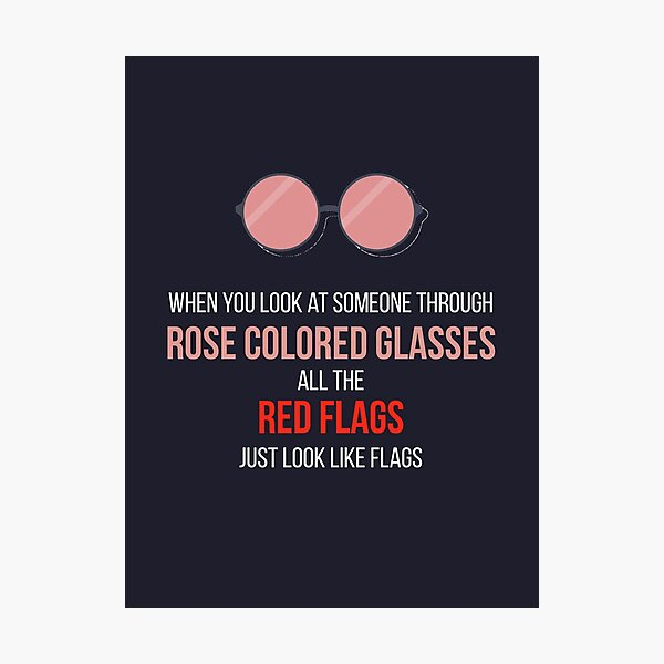 Rose Colored Glasses Photographic Print