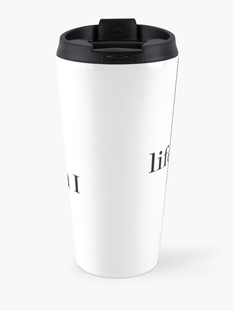 Alternate view of life is short and so am i Travel Mug