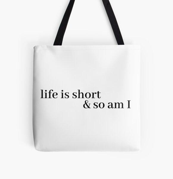Das Leben ist kurz und ich auch Allover-Print Tote Bag
