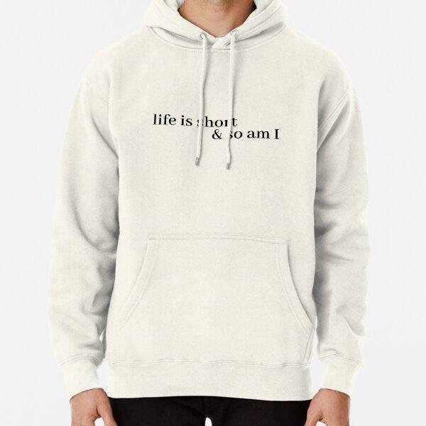 la vida es corta y yo también Sudadera con capucha