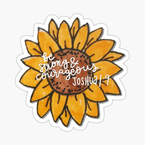 Sunflower Joshua 1:9 Sticker