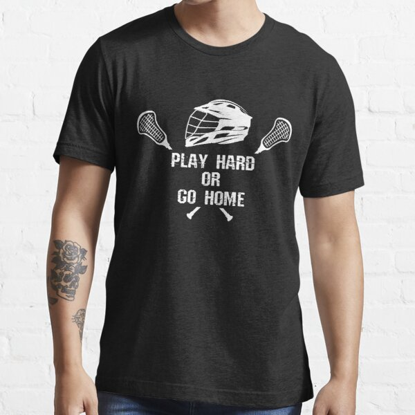 Box Lacrosse Play Hard Or Go Home Essential T-Shirt