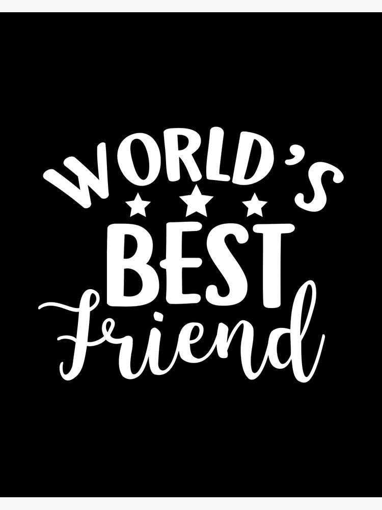World S Bestfriend Bff Besties Forever Gift Idea Art Board Print By Haselshirt Redbubble