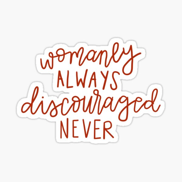 Womanly Always Discouraged Never Sticker