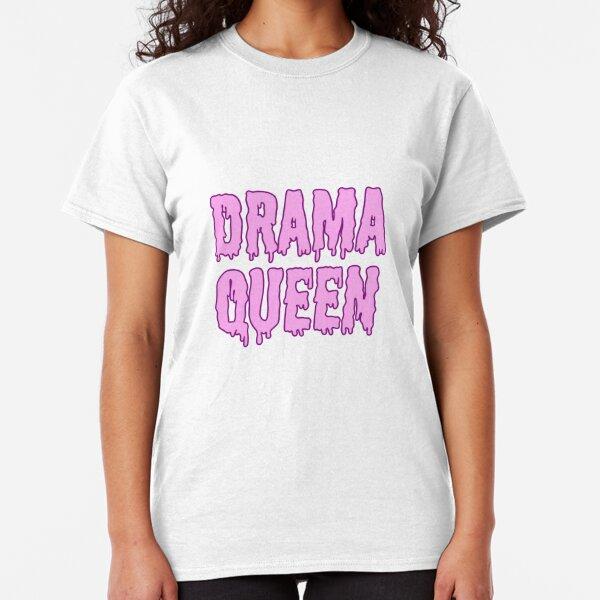 Drama Queen Classic T-Shirt