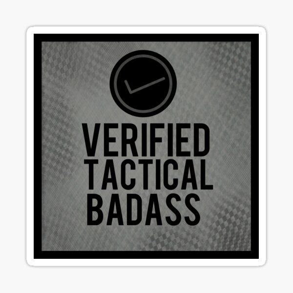 Verified Tactical Badass - Morale Collectable Airsoft - Airsoft Loadout Design Sticker