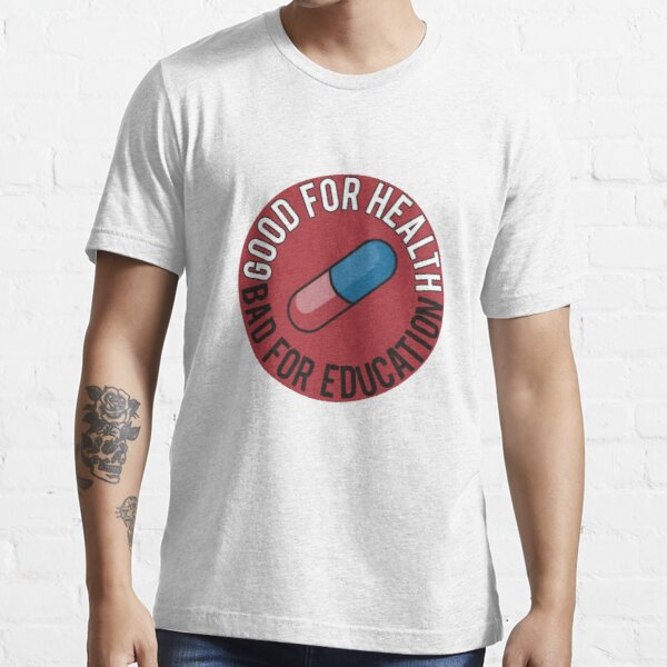 """Akira """"Good For Health Bad For Education"""" Pill Essential T-Shirt"""
