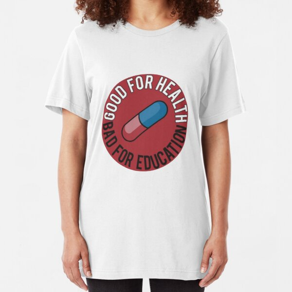 "Akira ""Good For Health Bad For Education"" Pill Slim Fit T-Shirt"