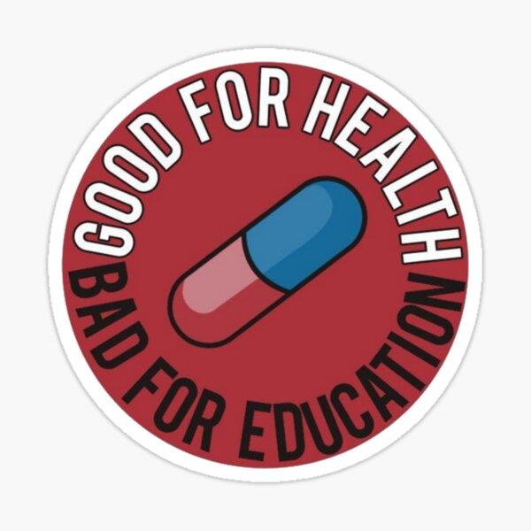 """Píldora Akira """"Bueno para la salud, malo para la educación"""" Pegatina"""