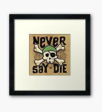 Never Say Die Framed Print