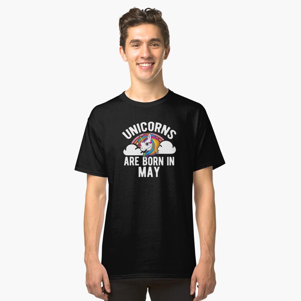 Unicorns Are Born In May Shirt Birthday Month Gift Tee Classic T-Shirt